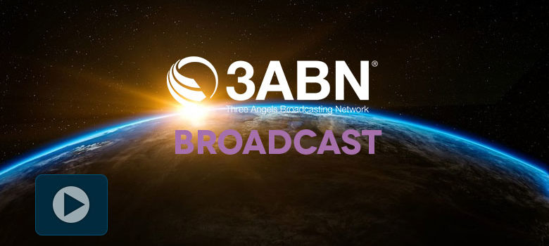 3ABN Broadcast – Three Angels Broadcasting Network
